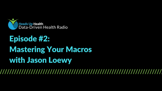 Episode 2 – Mastering Your Macros with Jason Loewy