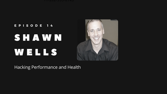 Episode 14 – Hacking Performance and Health with Shawn Wells: On Smart Drugs, Microdosing, Nootropics and More